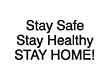 """7052 - 7052 Stay Safe Stay Healthy STAY HOME 1/2"""" x 1-5/8"""""""