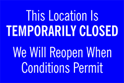 "79023<br>This Location Is<br>TEMPORARILY CLOSED<br>8"" x 12"""